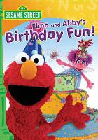 Sesame Street. Elmo and Abby's birthday fun! Cover Image
