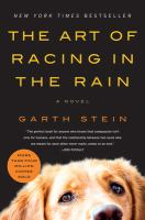 The art of racing in the rain : a novel  Cover Image