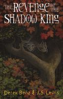 The revenge of the Shadow King by by Derek Benz and J.S. Lewis.