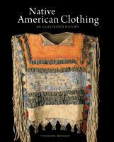 Native American clothing : an illustrated history  Cover Image