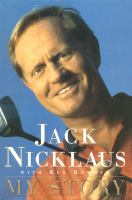 Go to record Jack Nicklaus : my story