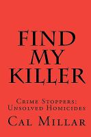 Find my killer : crime stoppers : unsolved homicides  Cover Image