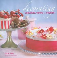 Decorating cupcakes, cakes, & cookies Book cover