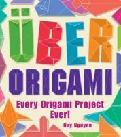 Über origami : every origami project ever! Book cover