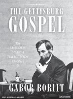 Go to record The Gettysburg gospel [the Lincoln speech that nobody knows]