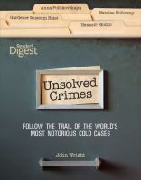 Unsolved crimes : follow the trail of the world's most notorious cold cases  Cover Image