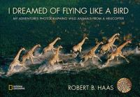 Go to record I dreamed of flying like a bird : my adventures photograph...
