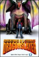 Adventures of a teenage dragonslayer Book cover