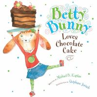 Betty Bunny loves chocolate cake Book cover
