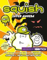 Squish, Super Amoeba Book cover