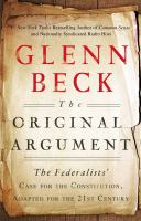 The original argument by Glenn Beck, with Joshua Charles ; contributions from Kevin Balfe [and others].