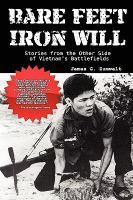Go to record Bare feet, iron will : stories from the other side of Viet...