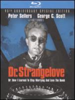 Go to record Dr. Strangelove : or, How I learned to stop worrying and l...