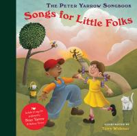 Go to record The Peter Yarrow songbook : songs for little folks