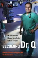 Becoming Dr. Q : my journey from migrant farm worker to brain surgeon  Cover Image