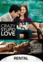 Crazy, stupid, love [videorecording]