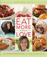 Eat more of what you love : [over 200 brand-new recipes low in sugar, fat, and calories] Book cover