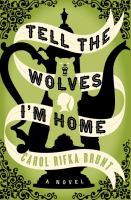 Tell the wolves I'm home : a novel  Cover Image