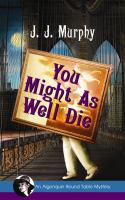Go to record You might as well die : an Algonquin round table mystery
