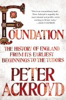 Foundation : the history of England from its earliest beginnings to the Tudors Book cover