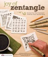 Joy of Zentangle : drawing your way to increased creativity, focus, and well-being  Cover Image