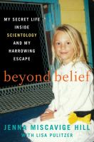Beyond belief by Jenna Miscavige Hill with Lisa Pulitzer.