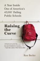 Go to record Raising the curve : a year inside one of America's 45,000*...