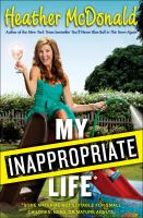My inappropriate life by Heather McDonald.