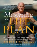 Mastering the life plan by Jeffry S. Life, MD, PhD.