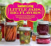 Little jars, big flavors : small-batch jams, jellies, pickles, and preserves from the South's most trusted kitchen Book cover