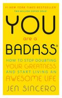 You are a badass : how to stop doubting your greatness and start living an awesome life Book cover