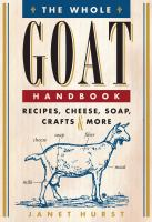 The whole goat handbook : recipes, cheese, soap, crafts & more Book cover