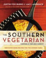 The Southern vegetarian cookbook : 100 down-home recipes for the modern table Book cover