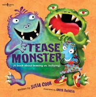 Tease monster : a book about teasing vs. bullying