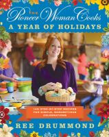 The pioneer woman cooks : a year of holidays : 140 step-by-step recipes for simple, scrumptious celebrations Book cover