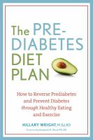 Go to record The prediabetes diet plan : how to reverse prediabetes and...