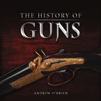 The history of guns  Cover Image