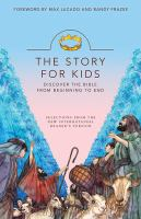 The story for kids : discover the Bible from beginning to end : selections from the New International Reader's Version Book cover