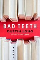 Bad teeth : a novel  Cover Image