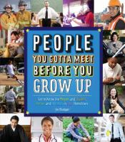 People you gotta meet before you grow up : get to know the movers and shakers, heroes and hotshots in your hometown Book cover