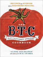 The B.T.C. old-fashioned grocery cookbook Book cover