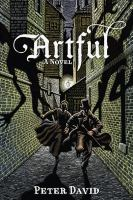 Artful : being the heretofore secret history of that unique individual the Artful Dodger, hunter of  vampyres (amongst other things)  Cover Image