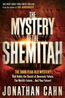 The Mystery of the Shemitah : the 3,000-year-old mystery that holds the secret of America's future, the world's future-- and your future!  Cover Image
