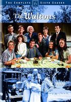 The Waltons. The complete sixth season Book cover