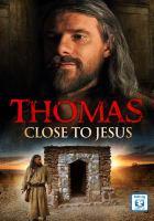 Thomas : close to Jesus.