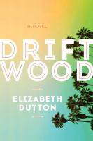 Go to record Driftwood : a novel
