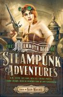 The mammoth book of steampunk adventures  Cover Image