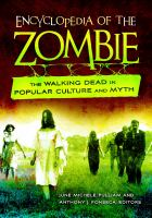 Encyclopedia of the zombie : the walking dead in popular culture and myth  Cover Image