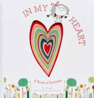 In my heart : a book of feelings  Cover Image