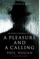 Go to record A pleasure and a calling : a novel